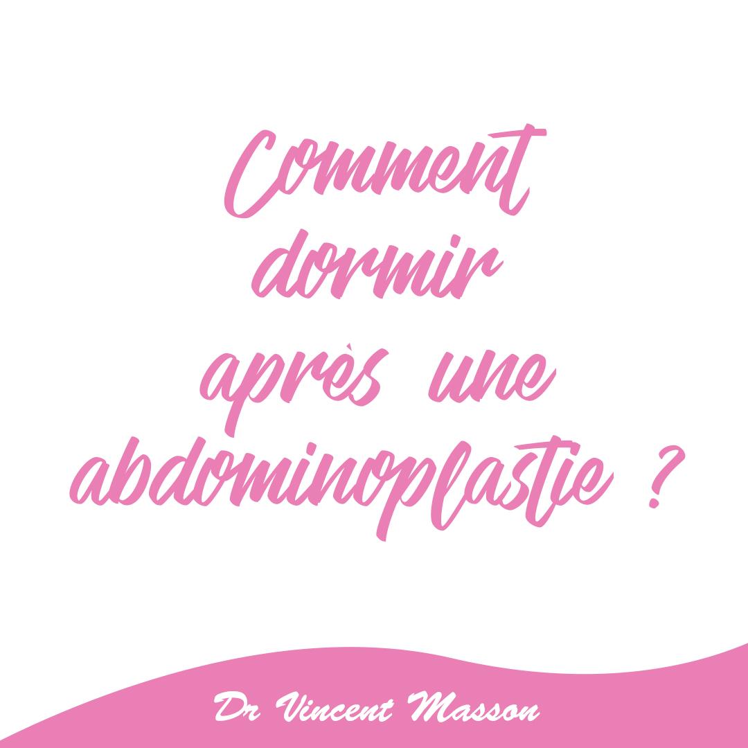 comment dormir après une abdominoplastie ? Docteur Vincent Masson chirurgie esthétique Paris